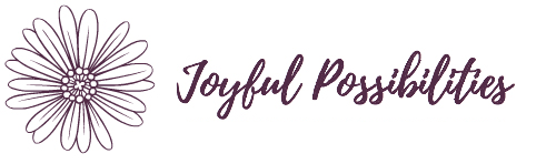 Joyful Possibilities